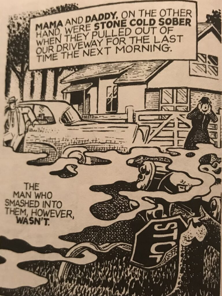 """This is a panel from Stuck Rubber Baby that shows the car accident where Toland's parents died. It has the text, """"MAMA AND DADDY, ON THE OTHER HAND, WERE STONE COLD SOBER WHEN THEY PULLED OUT OF OUR DRIVEWAY FOR THE LAST TIME THE NEXT MORNING."""" Then in the bottom left it says, """"THE MAN WHO SMASHED INTO THEM, HOWEVER, WASN'T."""""""